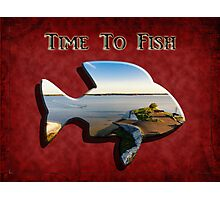Time to Fish - Fishing Art Photographic Print