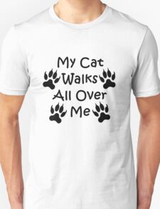 My Cat Walks All Over Me Unisex T-Shirt