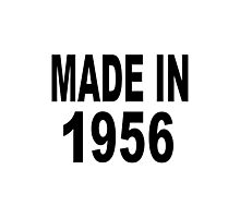 Made in 1956 Photographic Print