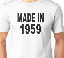 Made in 1959 Unisex T-Shirt
