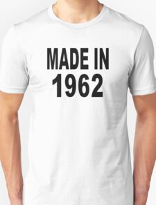 Made in 1962 Unisex T-Shirt