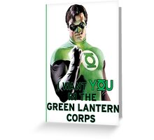 I Want You in the Green Lantern Corps  Greeting Card