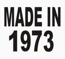 Made in 1973 Kids Tee