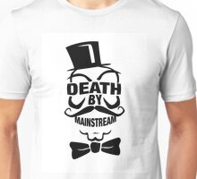 DEATH BY MAINSTREAM... Unisex T-Shirt