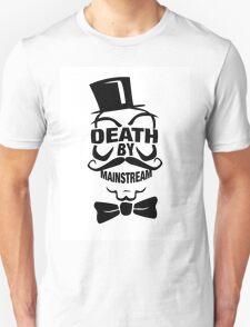 DEATH BY MAINSTREAM... T-Shirt