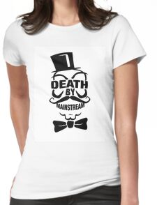DEATH BY MAINSTREAM... Womens Fitted T-Shirt