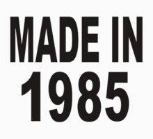 Made in 1985 Kids Clothes