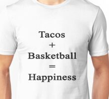Tacos + Basketball = Happiness  Unisex T-Shirt