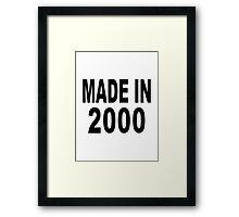 Made in 2000 Framed Print