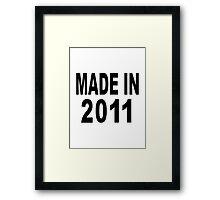 Made in 2011 Framed Print