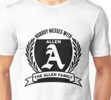 Nobody Messes With The allen Family Unisex T-Shirt