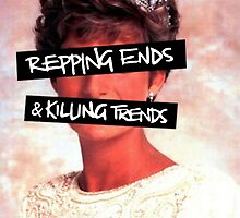 Repping ends and killing trends by Danonymous84