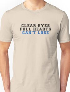clear eyes, full hearts, can't lose (2) Unisex T-Shirt