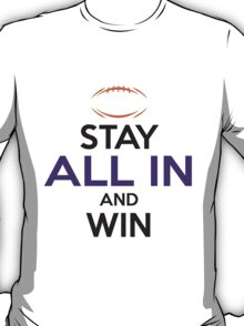 Stay All In and Win White T-Shirt