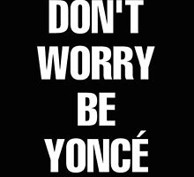 Don't Worry Be 'Yonce by thecrazyones