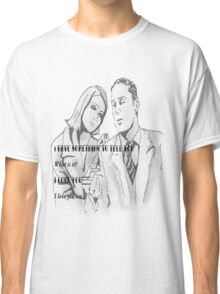 I have to tell you something Classic T-Shirt
