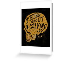 Think About Living Greeting Card