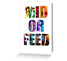Mid or Feed Greeting Card