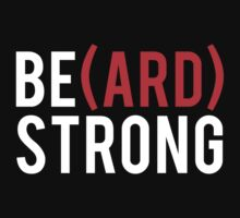 (Be)ard Strong by jephrey88