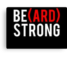 (Be)ard Strong Canvas Print