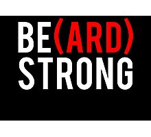 (Be)ard Strong Photographic Print