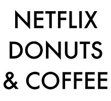 Netflix Donuts & Coffee by AllieJoy224