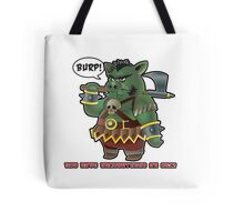 You have encountered an Orc Tote Bag