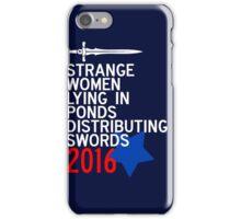 Strange Women Lying in Ponds Distributing Swords Campaign Poster iPhone Case/Skin