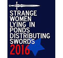 Strange Women Lying in Ponds Distributing Swords Campaign Poster Photographic Print