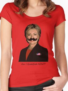 HILLARY for PRESIDENT: Am I qualified NOW? Women's Fitted Scoop T-Shirt