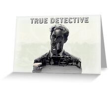 True Detective Rust Cohle Greeting Card