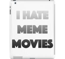 I Hate Meme Movies iPad Case/Skin