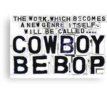 Cowboy Bebop Bumper  Canvas Print
