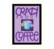 Crazy about Coffee purple Art Print