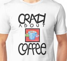 Crazy about Coffee black T-shirt Unisex T-Shirt