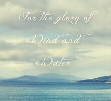 For the Glory of Wind and Water by Lucia Fischer