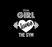 This Girl loves The Gym- T-Shirts &Hoodies by justarts