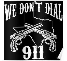 We Don't Dial 911 Poster