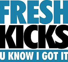 Fresh Kick U Know I Got It Gamma by tee4daily