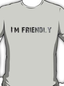 DayZ - I'm Friendly T-Shirt