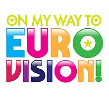 On my way to Eurovision Photographic Print