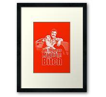 I'm Thomas Magnum B*tch Framed Print