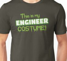 This is my ENGINEER Costume (for Halloween) Unisex T-Shirt