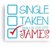 SINGLE TAKEN Madly in love with JAMES Canvas Print