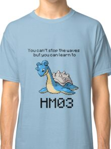 Lapras #131 You can't stop the waves but you can learn to SURF!  Classic T-Shirt