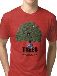 trees are our friends Tri-blend T-Shirt