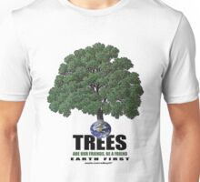 trees are our friends Unisex T-Shirt