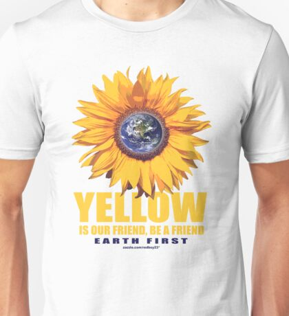 yellow is our friend Unisex T-Shirt