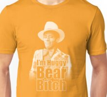 I'm Huggy Bear B*tch ! Unisex T-Shirt