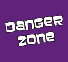 Danger Zone by robotplunger